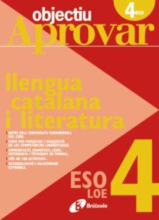 Objectiu Aprovar Loe Llengua Catalana I Literatura 4 Eso Vv Aa Comprar Libro 9788499060071