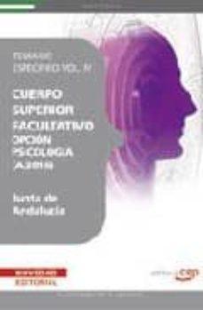 Encuentroelemadrid.es Cuerpo Superior Facultativo De La Junta De Andalucia, Opcion Psic Ologia (A.2016): Temario Especifico Vol. Iv. Image