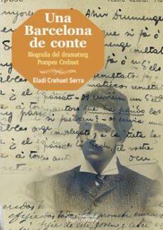 Emprende2020.es Una Barcelona De Conte: Biografia Del Dramaturg Pompeu Crehuet Image