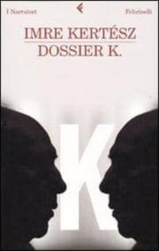 dossier k-imre kertesz-9788807017971