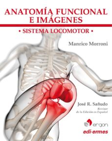 Libros digitales gratis para descargar ANATOMIA FUNCIONAL E IMAGENES: SISTEMA LOCOMOTOR de JOSÉ R. SAÑUDO. MANRICO MORRONI iBook 9788870516371