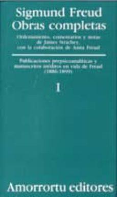 obras completas (vol.i):visiones prepsicoanaliticas y manuscritos ineditos en vida de freud (1886-1899)-sigmund freud-9789505185771