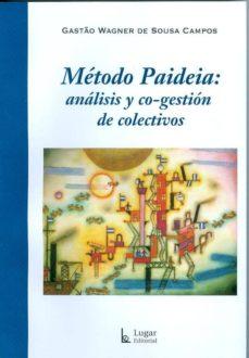 Amazon libros para descargar a ipad METODO PAIDEIA: ANALISIS Y CO-GESTION DE COLECTIVOS. en español de GASTAO WAGNER DE SOUSA CAMPOS 9789508923271 MOBI
