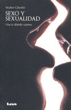 SEXO Y SEXUALIDAD: HACIA DONDE VAMOS - ADRIAN SAPETTI | Triangledh.org