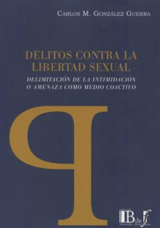 delitos contra la libertad sexual-carlos m. gonzalez guerra-9789974708471