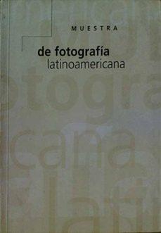 MUESTRA DE FOTOGRAFÍA LATINOAMERICANA - VV. AA. | Adahalicante.org