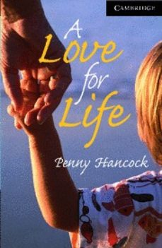 Descargar A LOVE FOR LIFE BOOK AND AUDIO CD PACK: LEVEL 6 ADVANCED gratis pdf - leer online