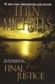 Descarga gratuita de libro en txt. FINAL JUSTICE de FERN MICHAELS 9781420101881 in Spanish RTF FB2 CHM