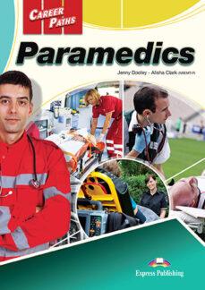 Descarga gratuita de libro real PARAMEDICS STUDENT´S BOOK - CAREER PATHS (Spanish Edition)