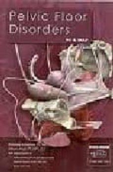 Libros de mobi gratis para descargar. PELVIC FLOOR DISORDERS (DVD)  en español 9781904369981