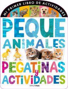 Valentifaineros20015.es Mi Primer Libro De Pequeanimales: Pegatinas Y Actividades Image