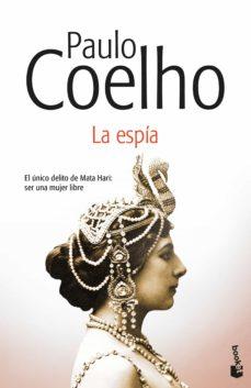 Descargas de libros gratuitos en línea leer en línea LA ESPIA de PAULO COELHO en español