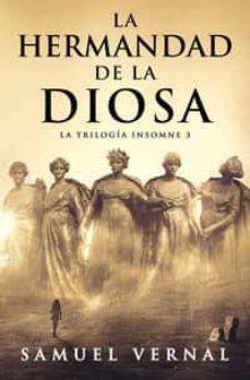 Descargar libros electrónicos para móvil LA HERMANDAD DE LA DIOSA (TRILOGIA INSOMNE VOL. 3)