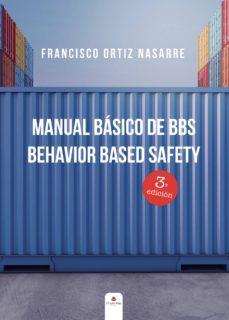 Descargar libros gratis online torrent MANUAL BÁSICO DE BBS: BEHAVIOR BASED SAFETY de FRANCISCO ORTIZ NASARRE iBook MOBI RTF