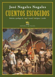 Ebooks descargar gratis nederlands CUENTOS ESCOGIDOS 9788416034581 de JOSE NOGALES
