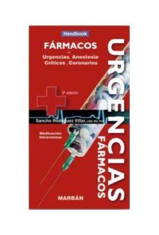 Descarga de libros electrónicos para iPad 2 FARMACOS EN URGENCIAS: HANDBOOK: URGENCIAS, ANESTESIA, CRITICOS, CORONARIOS (3ª ED.) PDB DJVU