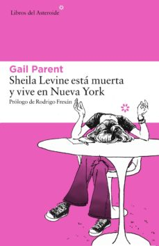 Libros gratis para descargar en kindle touch SHEILA LEVINE ESTA MUERTA Y VIVE EN NUEVA YORK in Spanish iBook FB2 PDB de GAIL PARENT 9788416213481