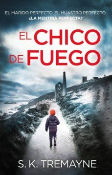 Libros para descargar al iPad 2. EL CHICO DE FUEGO PDB DJVU en español de S. K. TREMAYNE