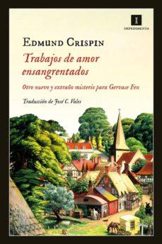 trabajos de amor ensangrentados (ebook)-edmund crispin-9788416542581