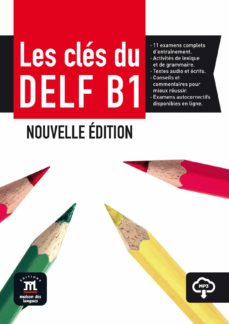 Electrónica gratuita de libros electrónicos descargar pdf LES CLÉS DU NOUVEAU DELF B1 : LIVRE ÉLÈVE + MP3  NOUVELLE EDITION B1 PDB de  en español 9788416657681
