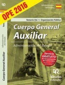 Padella.mx Cuerpo General Auxiliar De La Administracion Del Estado 2016 Temario Vol. 1: Organizacion Publica Image