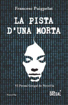 ¿Es seguro descargar libros gratis? LA PISTA D UNA MORTA (VI PREMI GREGAL DE NOVEL.LA) ePub RTF 9788417082581 in Spanish