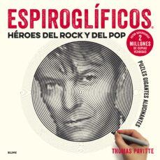 Gratis para descargar libros. ESPIROGLÍFICOS: HÉROES DEL ROCK Y DEL POP en español