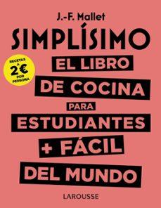 Simplisimo El Libro De Cocina Para Estudiantes Facil Del Mundo Recetas A 2 Por Persona Jean Francois Mallet Comprar Libro 9788417273781