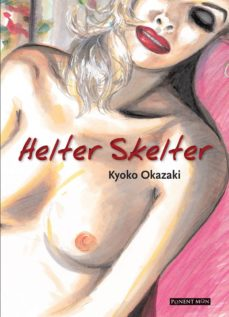 Descarga gratuita de libros electrónicos en pdf HELTER SKELTER de KYOKO OKAZAKI 9788417318581 in Spanish