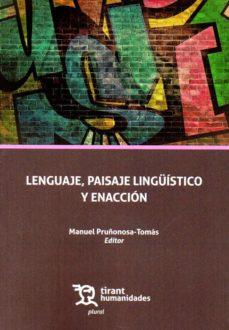 Descargar LENGUAJE, PAISAJE LINGUISTICO Y ENACION gratis pdf - leer online