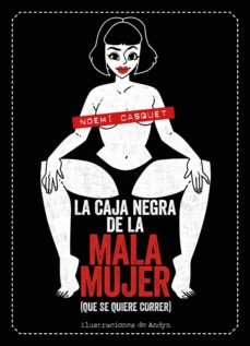 Vinisenzatrucco.it La Caja Negra De La Mala Mujer (Que Se Quiere Correr) Image