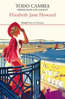 Libros más vendidos descarga gratuita pdf TODO CAMBIA (CRÓNICAS DE LOS CAZALET 5) FB2 9788417860981 de ELIZABETH JANE HOWARD (Spanish Edition)