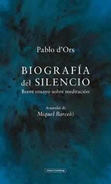 Descargar libros electrónicos gratuitos pdfs BIOGRAFIA DEL SILENCIO - ILUSTRADO de PABLO D ORS MOBI FB2 CHM 9788417971281 (Literatura española)