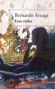 esos cielos (ebook)-bernardo atxaga-9788420488981