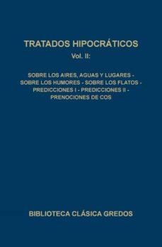 Descargando ebooks a ipad 2 TRATADOS HIPOCRATICOS: SOBRE LOS AIRES, AGUAS Y LUGARES; SOBRE LOS HUMORES; SOBRE LOS FLATOS;  PREDICCIONES I; PREDICCIONES II; PRENOCIONES DE COS (VOL.II) (Spanish Edition)