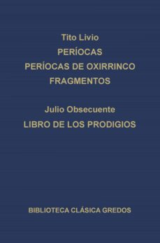 períocas. períocas de oxirrinco. fragmentos. libro de los prodigios. (ebook)-tito livio-9788424932381