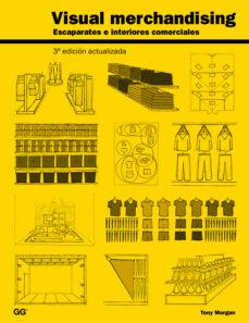 Descargar VISUAL MERCHANDISING: ESCAPARATES E INTERIORES COMERCIALES (3ª ED.) gratis pdf - leer online