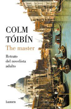 Descarga gratuita de libros electrónicos móviles THE MASTER 9788426405081 de COLM TOIBIN en español