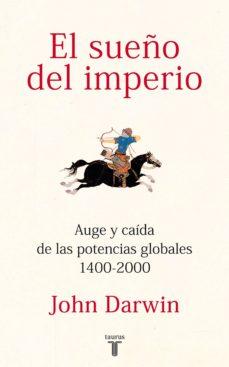 el sueño del imperio (ebook)-john darwin-9788430601981