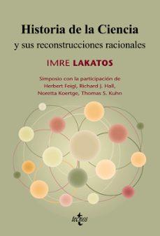 historia de la ciencia y sus reconstrucciones racionales (4ª ed.)-imre lakatos-9788430951581