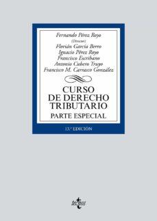 Descargar CURSO DE DERECHO TRIBUTARIO: PARTE ESPECIAL gratis pdf - leer online