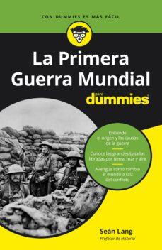 Es gratis descargar libros. PRIMERA GUERRA MUNDIAL PARA DUMMIES (Literatura española) MOBI DJVU FB2 de SEAN LANG 9788432905681
