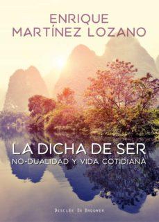 la dicha de ser. no-dualidad y vida cotidiana (ebook)-enrique martinez lozano-9788433038081