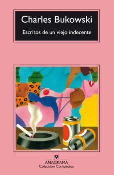 escritos de un viejo indecente (14ª ed.)-charles bukowski-9788433920881