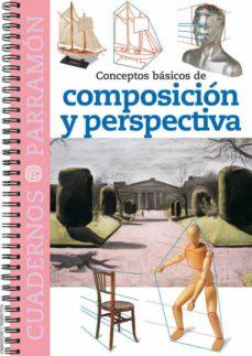 conceptos basicos de composicion y perspectiva (cuadernos parramo n)-9788434223981