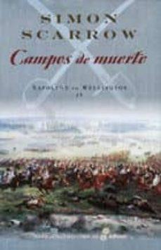Electrónica ebooks descarga gratuita pdf CAMPOS DE MUERTE (NAPOLEON VS WELLINGTON IV) in Spanish iBook RTF PDF