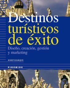 Concursopiedraspreciosas.es Destinos Turisticos De Exito: Diseño, Creacion, Gestion Y Marketi Ng Image