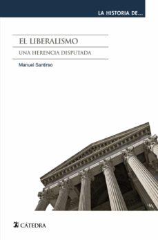 el liberalismo: una herencia disputada-manuel santirso-9788437632681