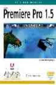 Emprende2020.es Premiere Pro 1.5 (Incluye Dvd) (Diseño Y Creatividad) Image