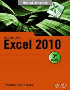 excel 2010 (manual avanzado)-francisco charte-9788441527881